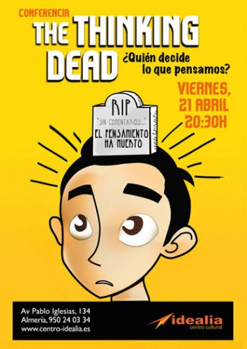 THE THINKING DEAD. ¿QUIÉN DECIDE LO QUE PENSAMOS?