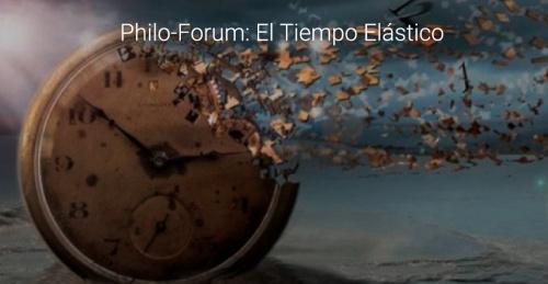 Philo-Forum: El Tiempo Elástico